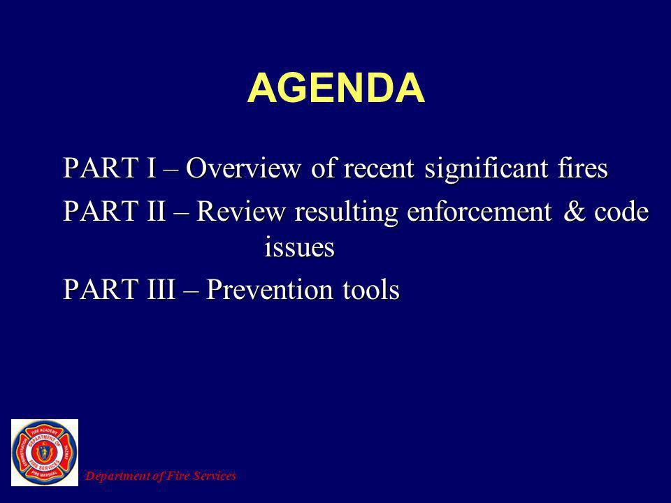 AGENDA PART I – Overview of recent significant fires