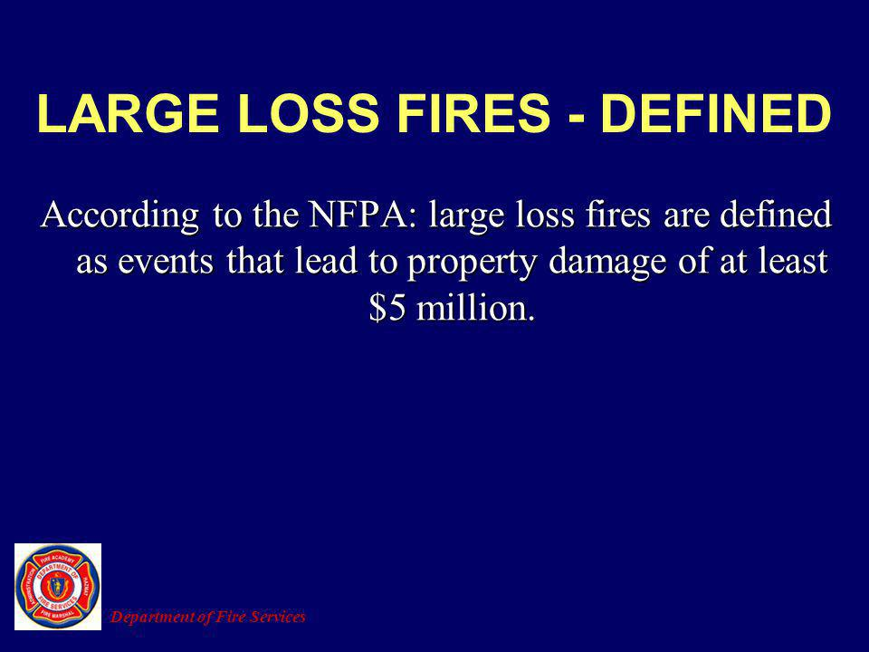 LARGE LOSS FIRES - DEFINED