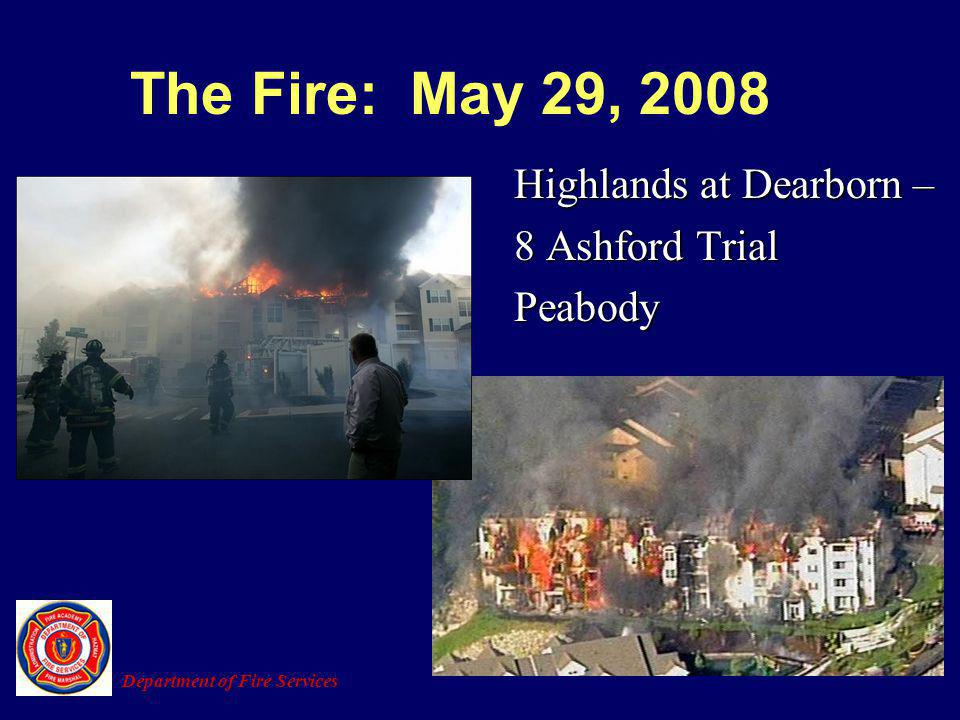 The Fire: May 29, 2008 Highlands at Dearborn – 8 Ashford Trial Peabody