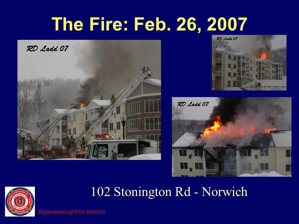 The Fire: Feb. 26, 2007 102 Stonington Rd - Norwich