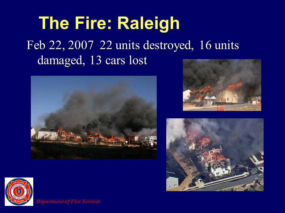 The Fire: Raleigh Feb 22, 2007 22 units destroyed, 16 units damaged, 13 cars lost.