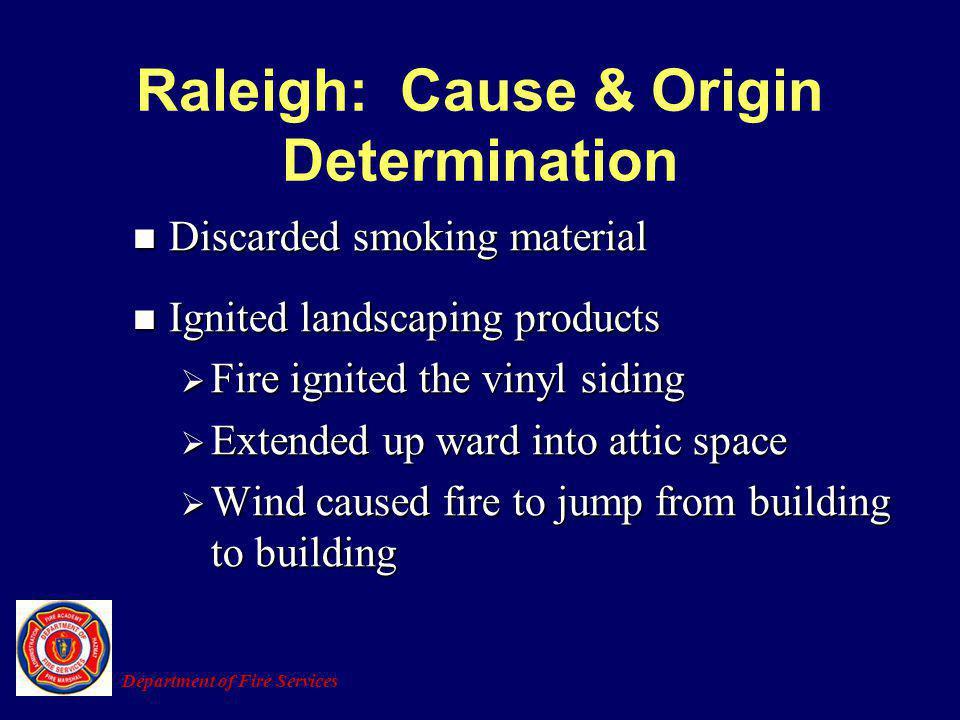 Raleigh: Cause & Origin Determination