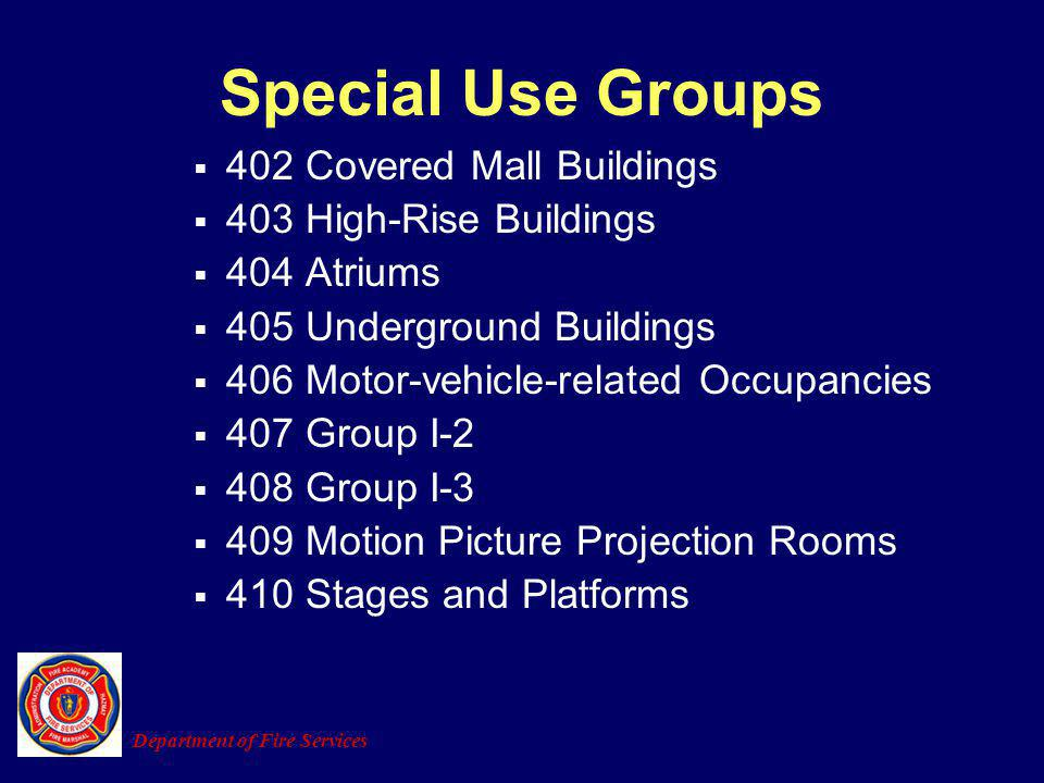 Special Use Groups 402 Covered Mall Buildings 403 High-Rise Buildings