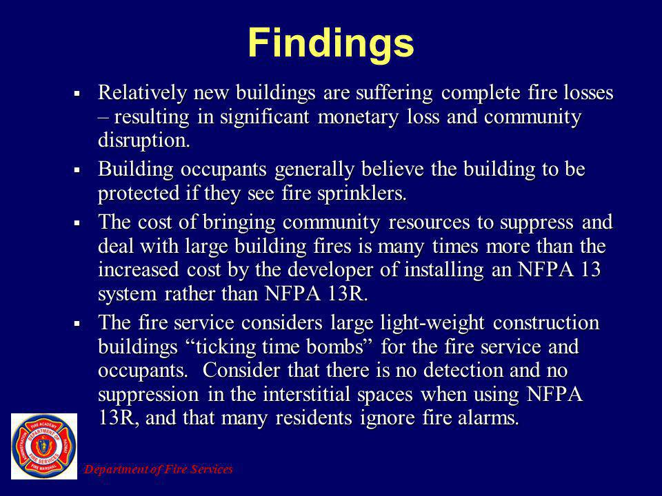 Findings Relatively new buildings are suffering complete fire losses – resulting in significant monetary loss and community disruption.