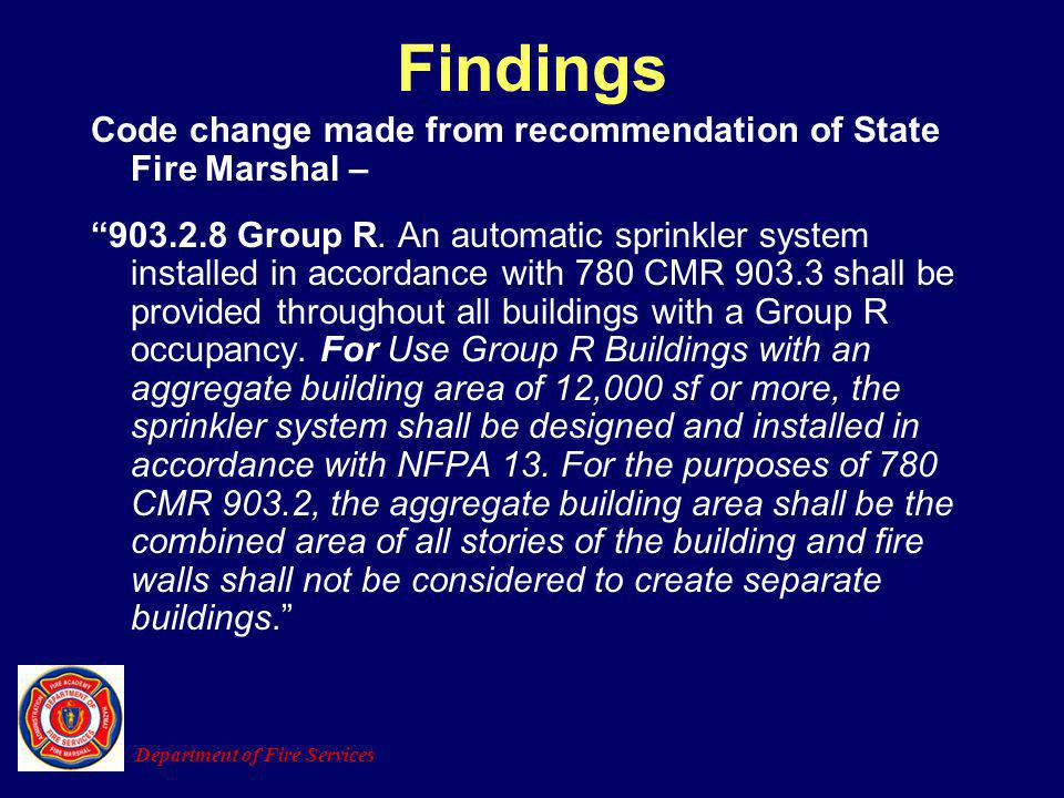 Findings Code change made from recommendation of State Fire Marshal –