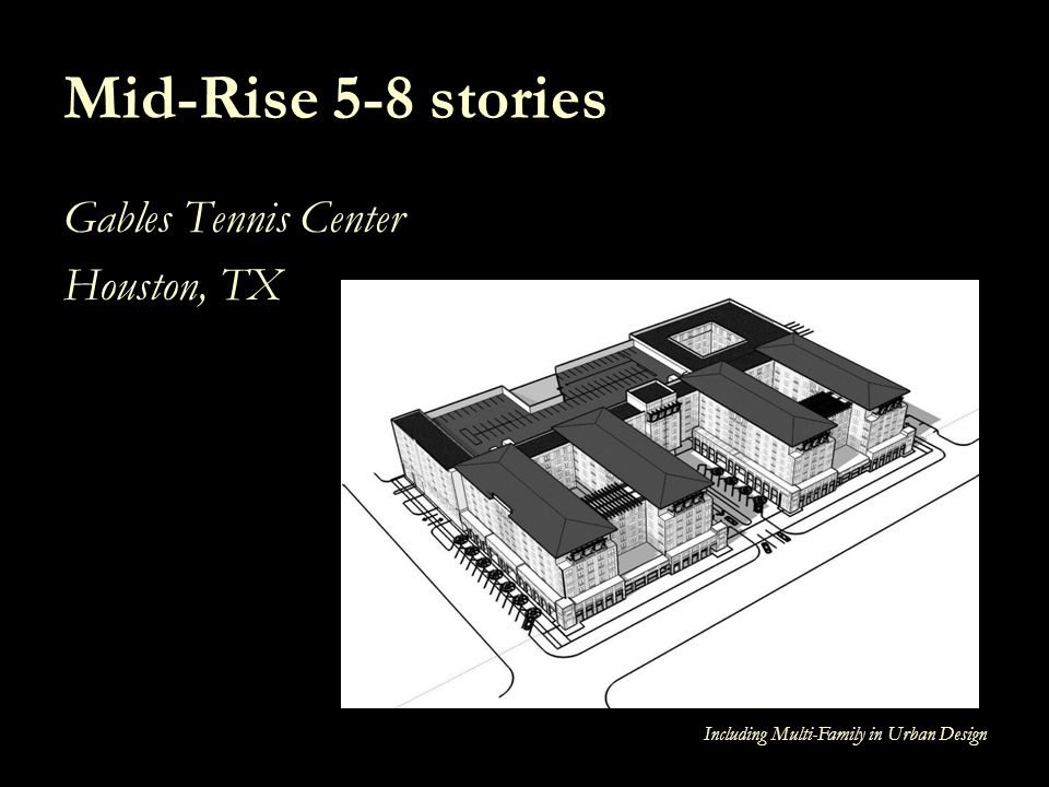 Mid-Rise 5-8 stories Gables Tennis Center Houston, TX