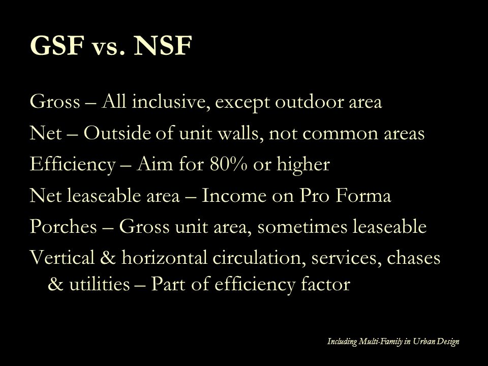 GSF vs. NSF Gross – All inclusive, except outdoor area
