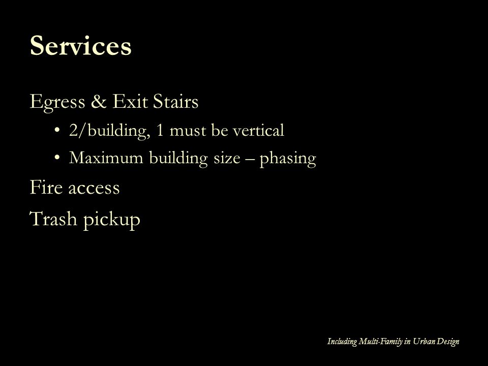Services Egress & Exit Stairs Fire access Trash pickup