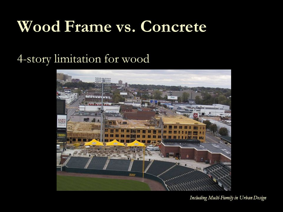 Wood Frame vs. Concrete 4-story limitation for wood