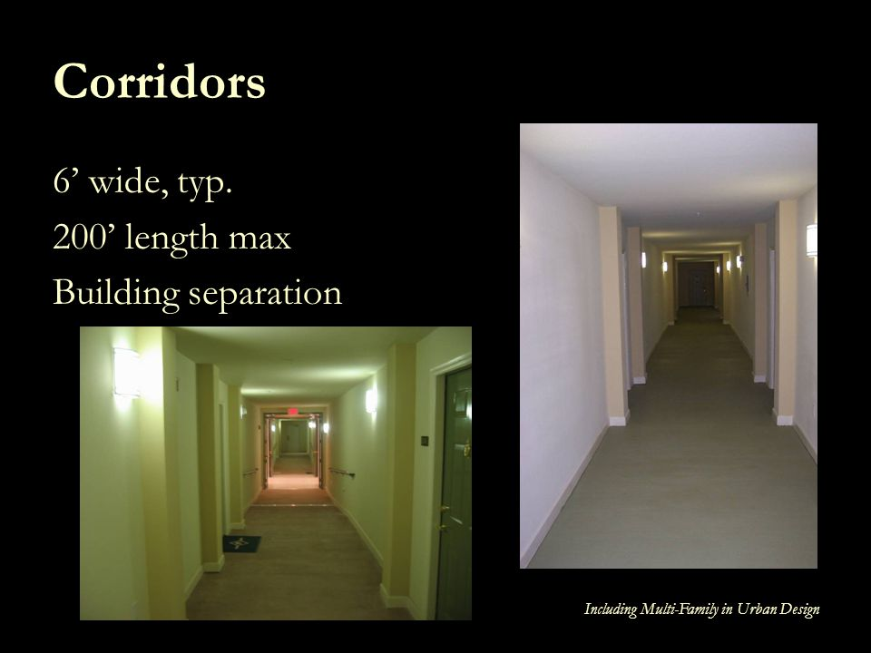 Corridors 6' wide, typ. 200' length max Building separation