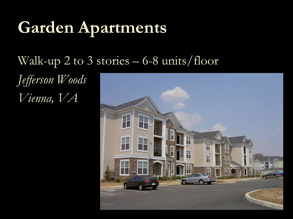 Garden Apartments Walk-up 2 to 3 stories – 6-8 units/floor