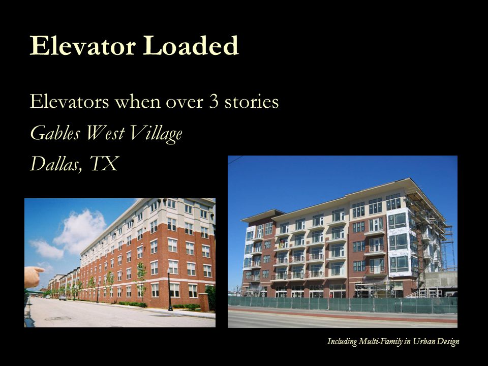 Elevator Loaded Elevators when over 3 stories Gables West Village