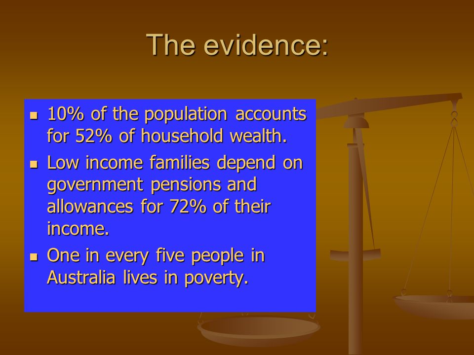 The evidence: 10% of the population accounts for 52% of household wealth.