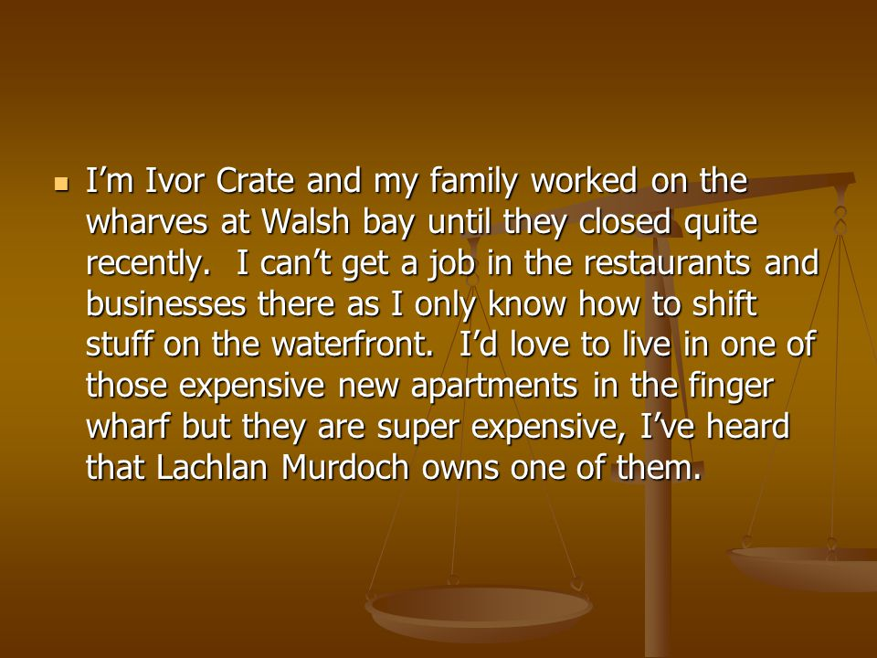 I'm Ivor Crate and my family worked on the wharves at Walsh bay until they closed quite recently.