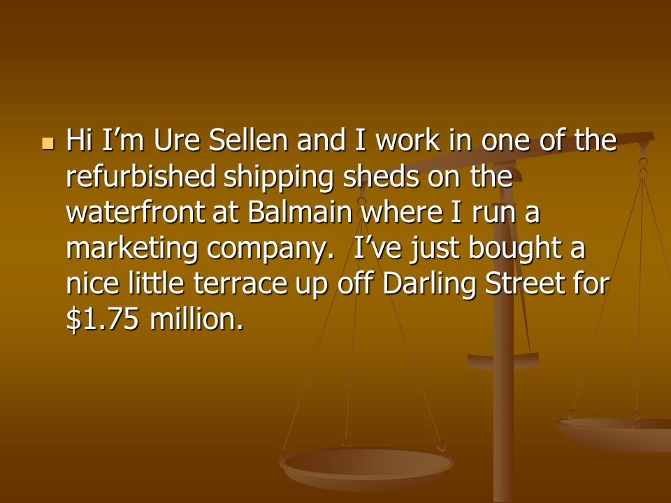 Hi I'm Ure Sellen and I work in one of the refurbished shipping sheds on the waterfront at Balmain where I run a marketing company.