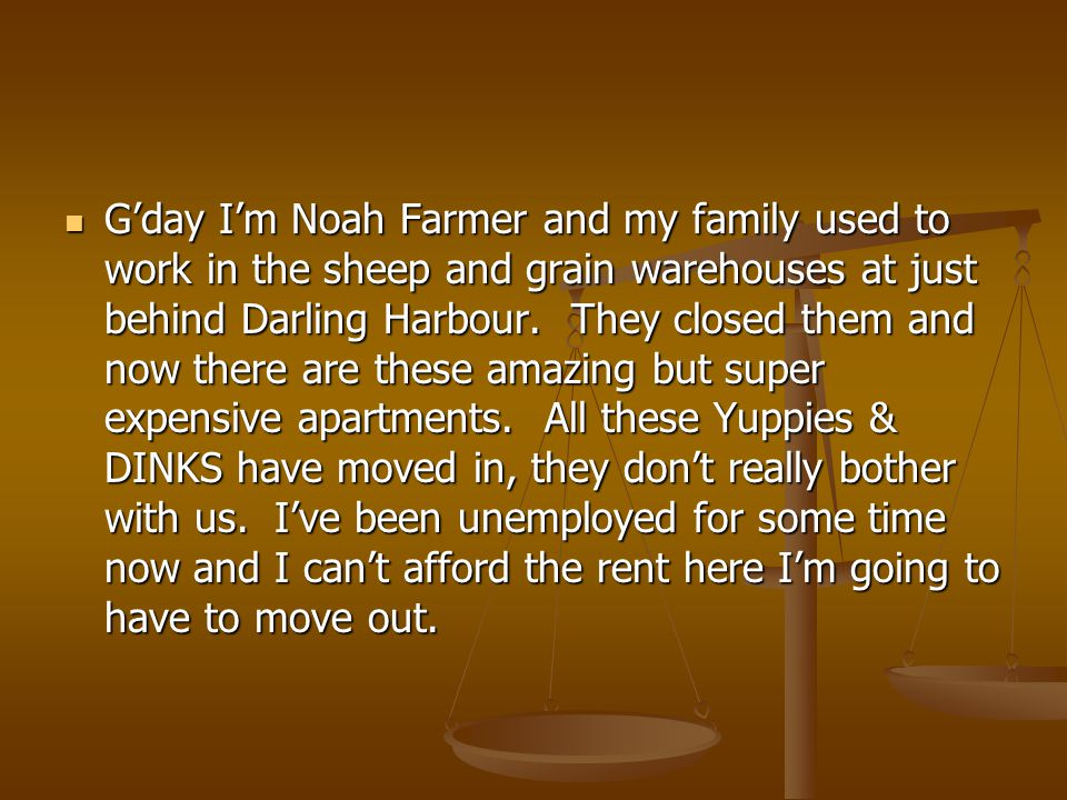 G'day I'm Noah Farmer and my family used to work in the sheep and grain warehouses at just behind Darling Harbour.