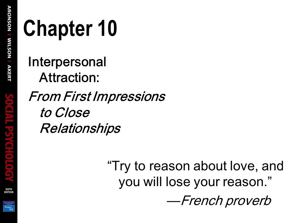 Chapter 10 Interpersonal Attraction: