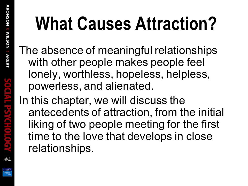 What Causes Attraction