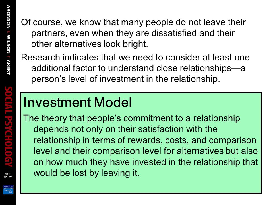 Of course, we know that many people do not leave their partners, even when they are dissatisfied and their other alternatives look bright.