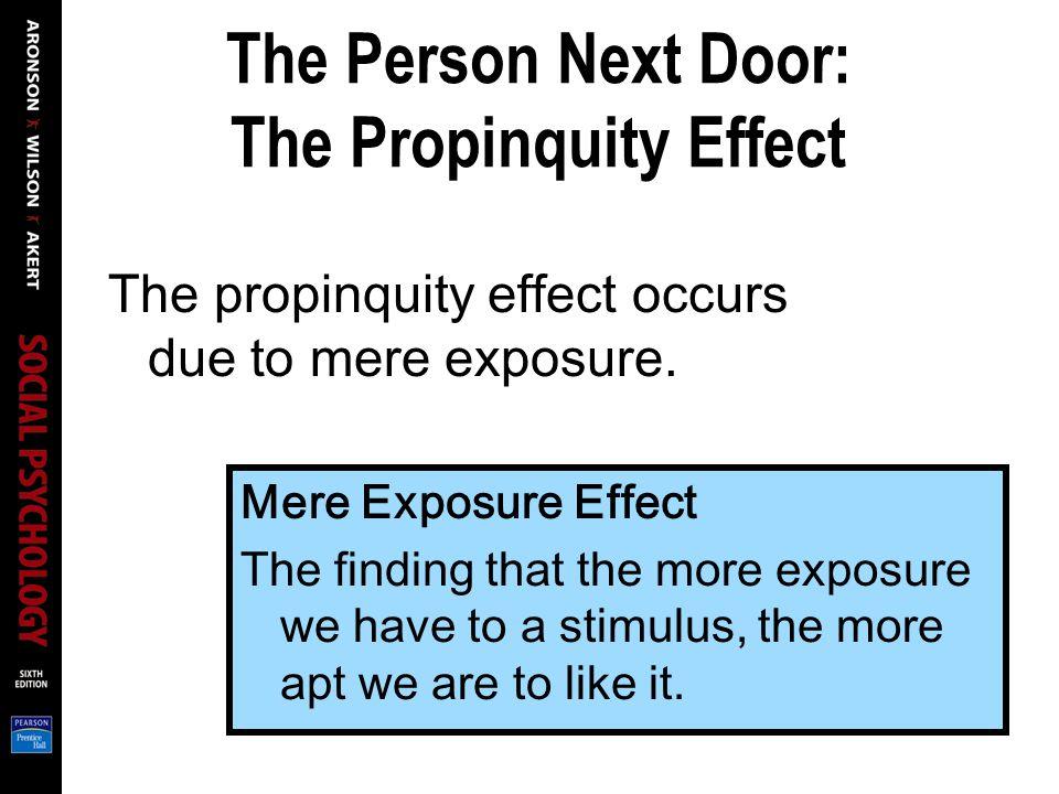 The Person Next Door: The Propinquity Effect