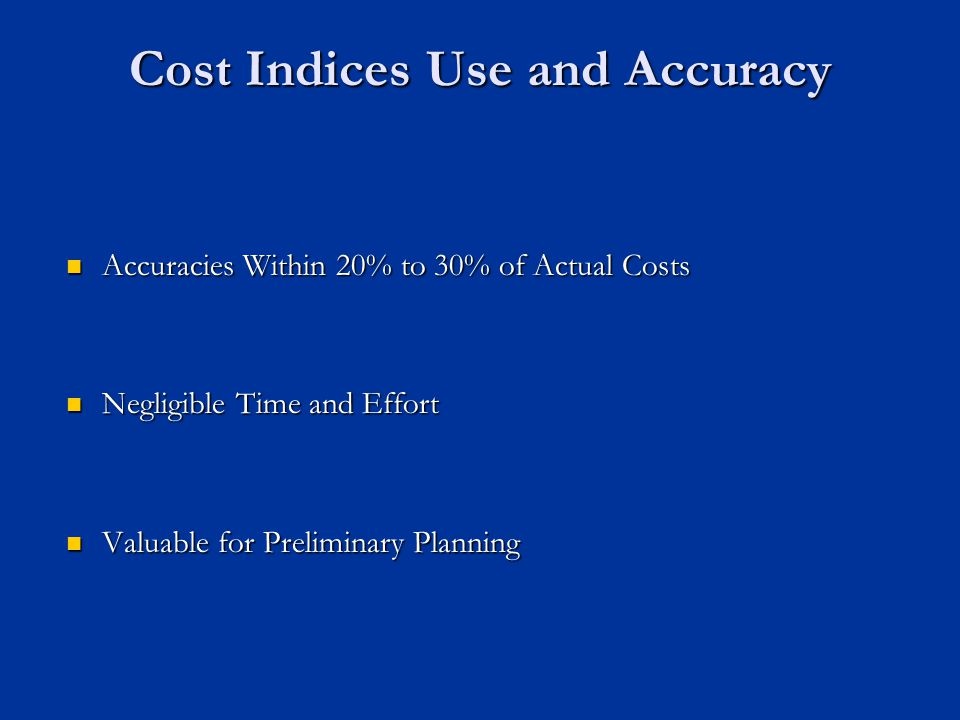 Cost Indices Use and Accuracy