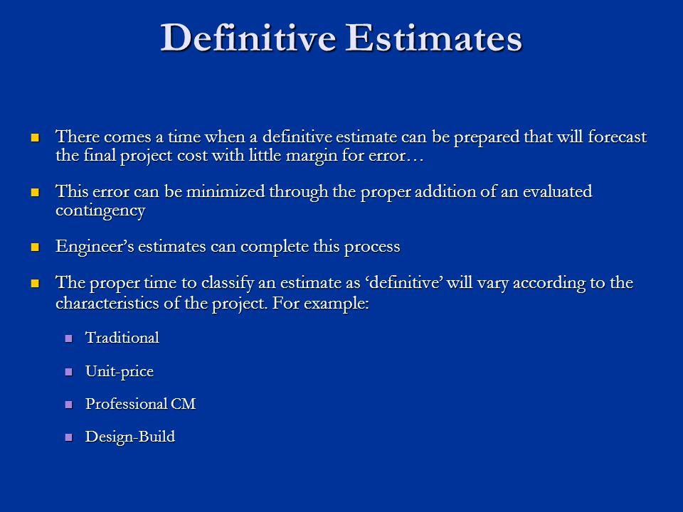 Definitive Estimates