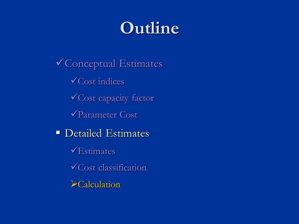 Outline Conceptual Estimates Detailed Estimates Cost indices
