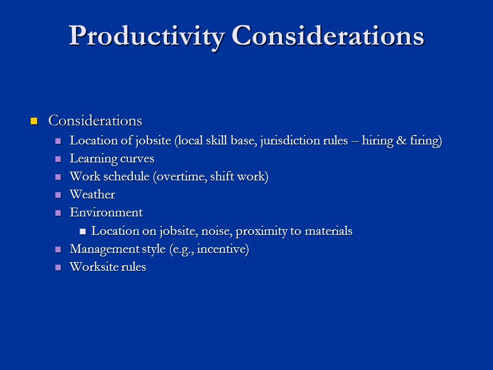 Productivity Considerations