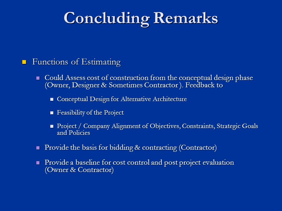 Concluding Remarks Functions of Estimating