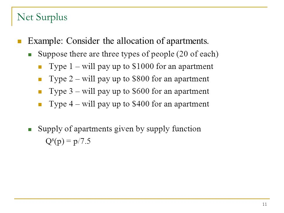 Net Surplus Example: Consider the allocation of apartments.