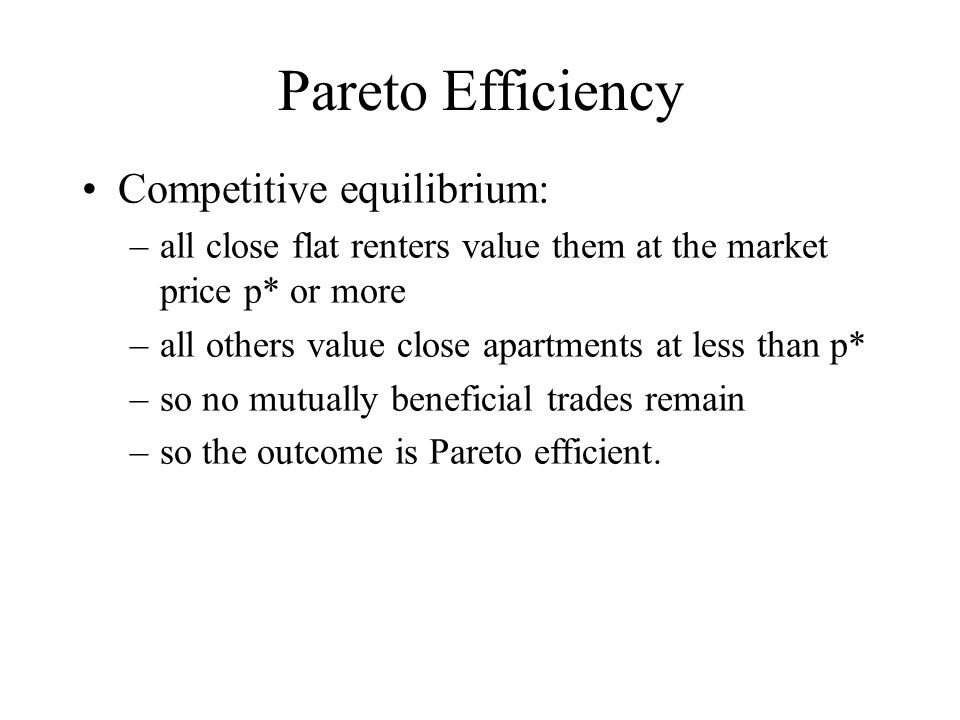 Pareto Efficiency Competitive equilibrium: