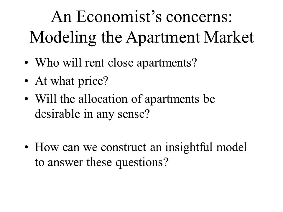 An Economist's concerns: Modeling the Apartment Market
