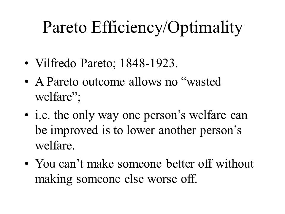 Pareto Efficiency/Optimality