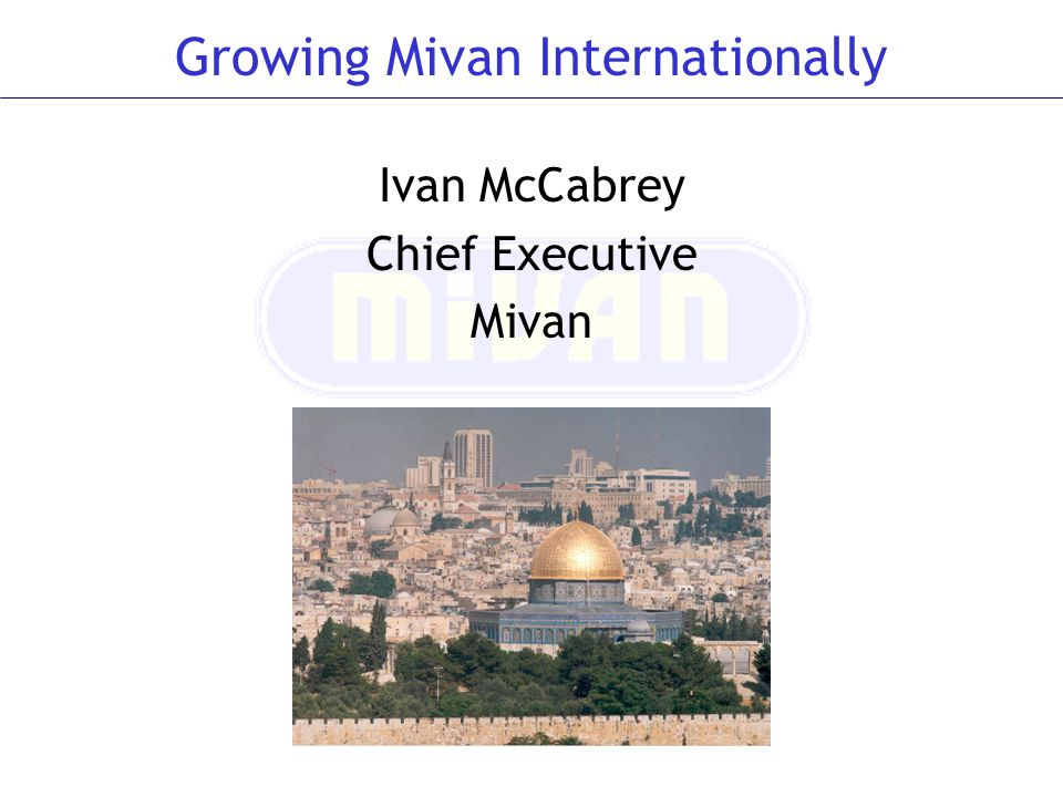 Growing Mivan Internationally
