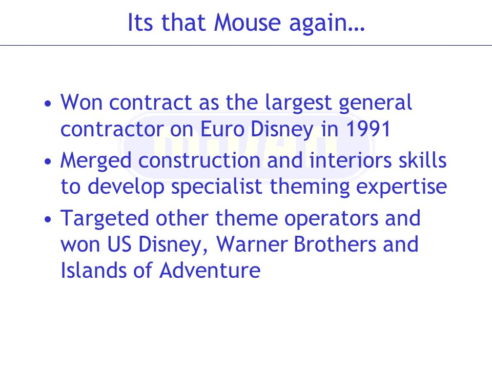 Its that Mouse again… Won contract as the largest general contractor on Euro Disney in 1991.