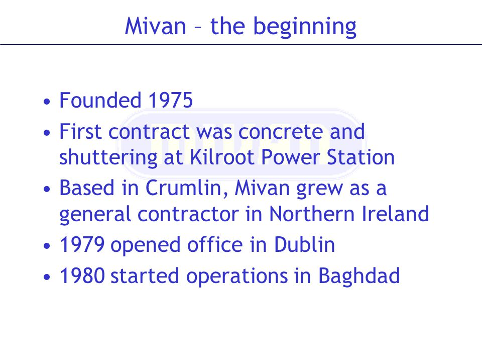 Mivan – the beginning Founded 1975