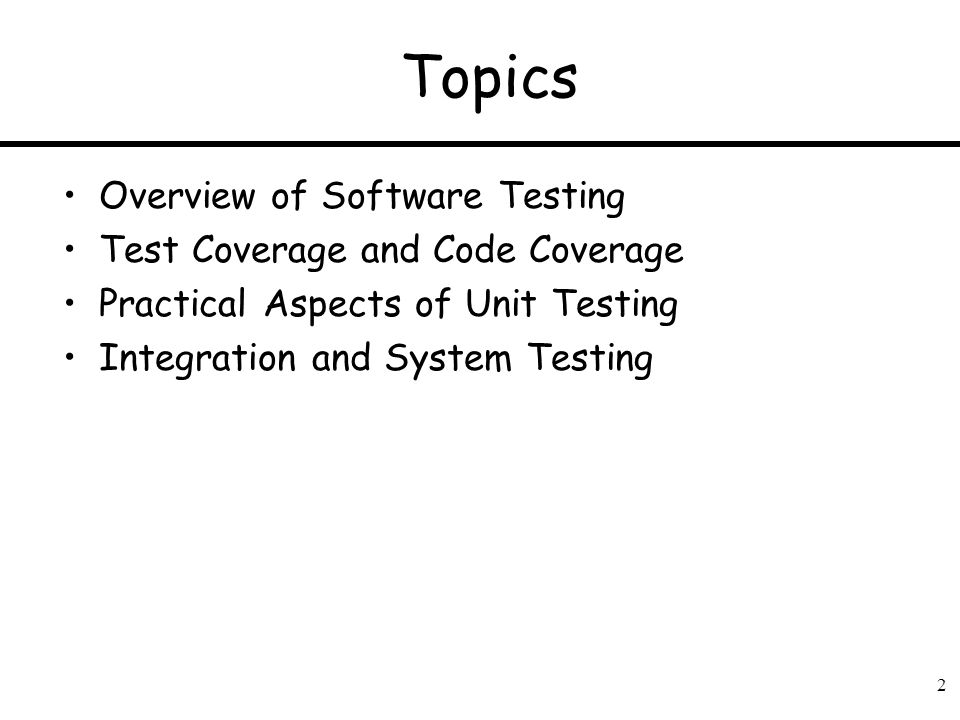 Topics Overview of Software Testing Test Coverage and Code Coverage