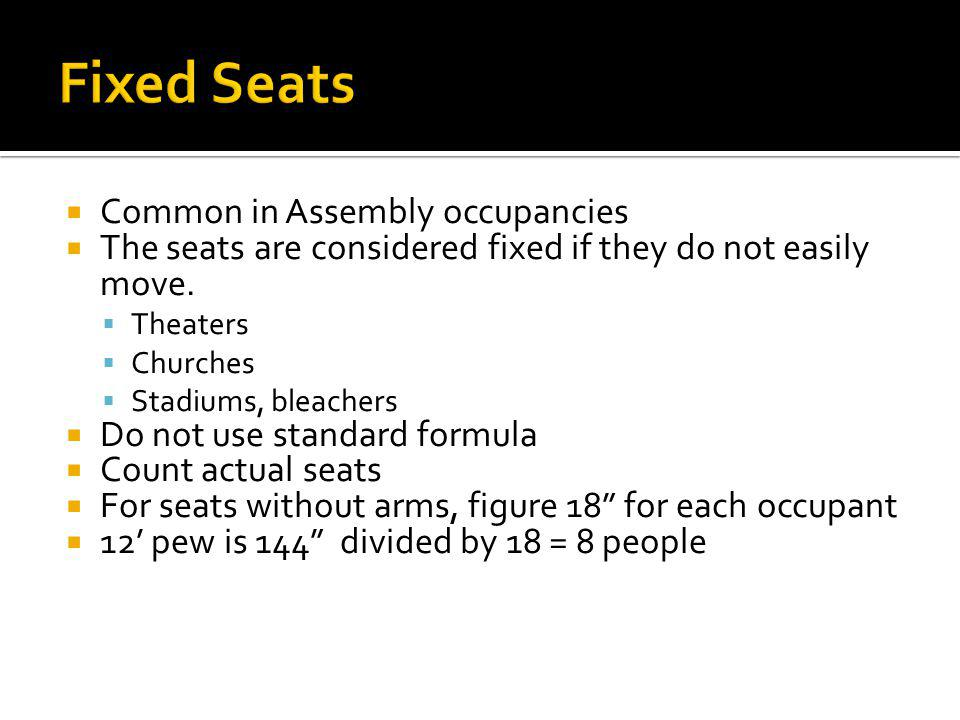 Fixed Seats Common in Assembly occupancies