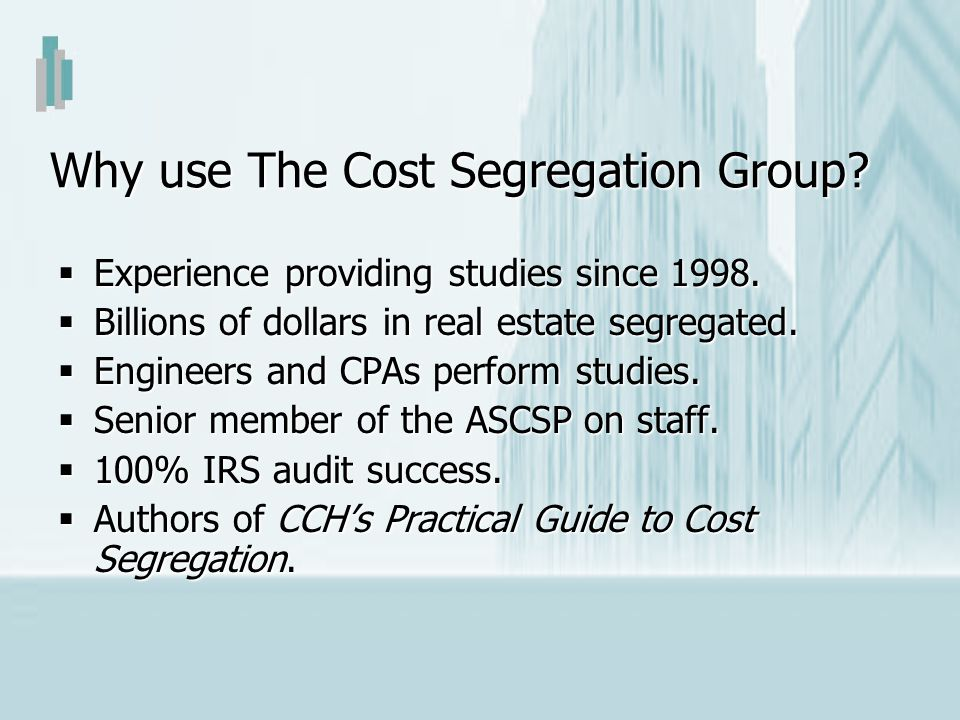 Why use The Cost Segregation Group