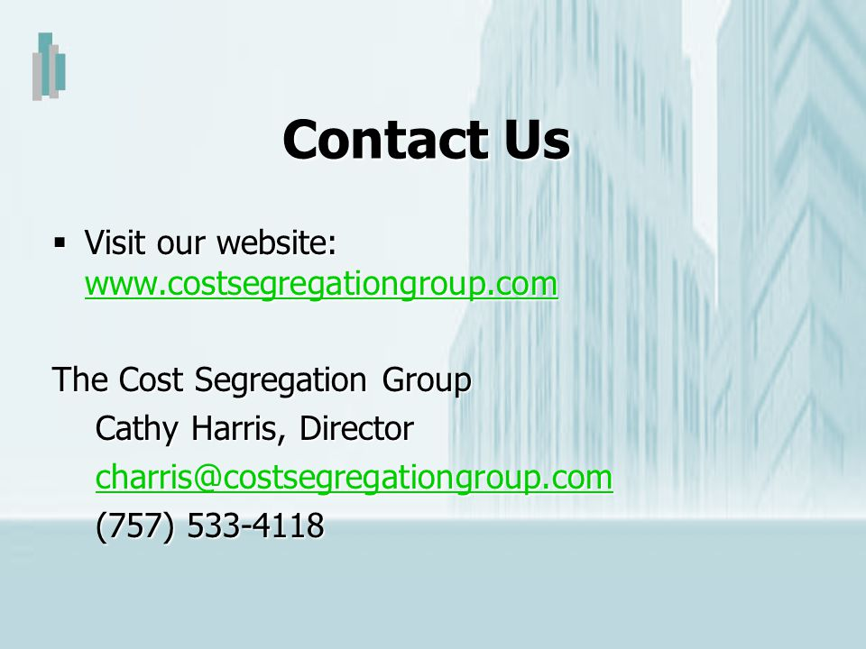 Contact Us Visit our website: www.costsegregationgroup.com