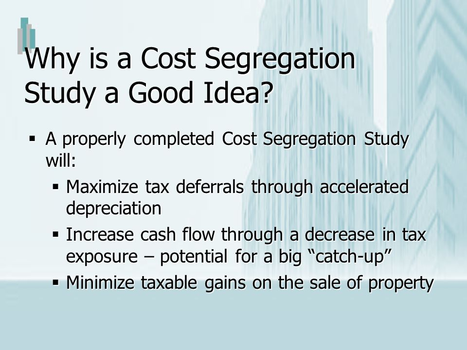 Why is a Cost Segregation Study a Good Idea