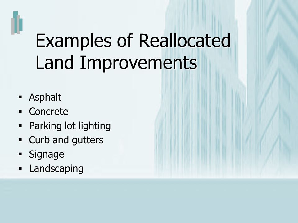 Examples of Reallocated Land Improvements
