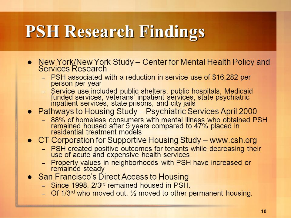 PSH Research Findings New York/New York Study – Center for Mental Health Policy and Services Research.