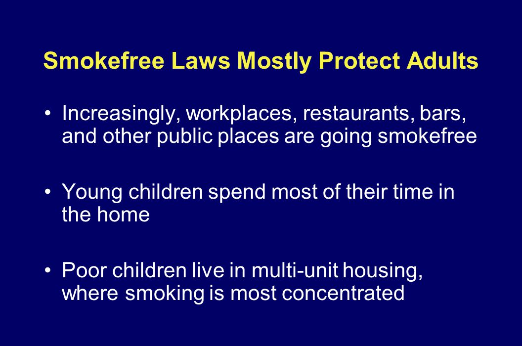 Smokefree Laws Mostly Protect Adults