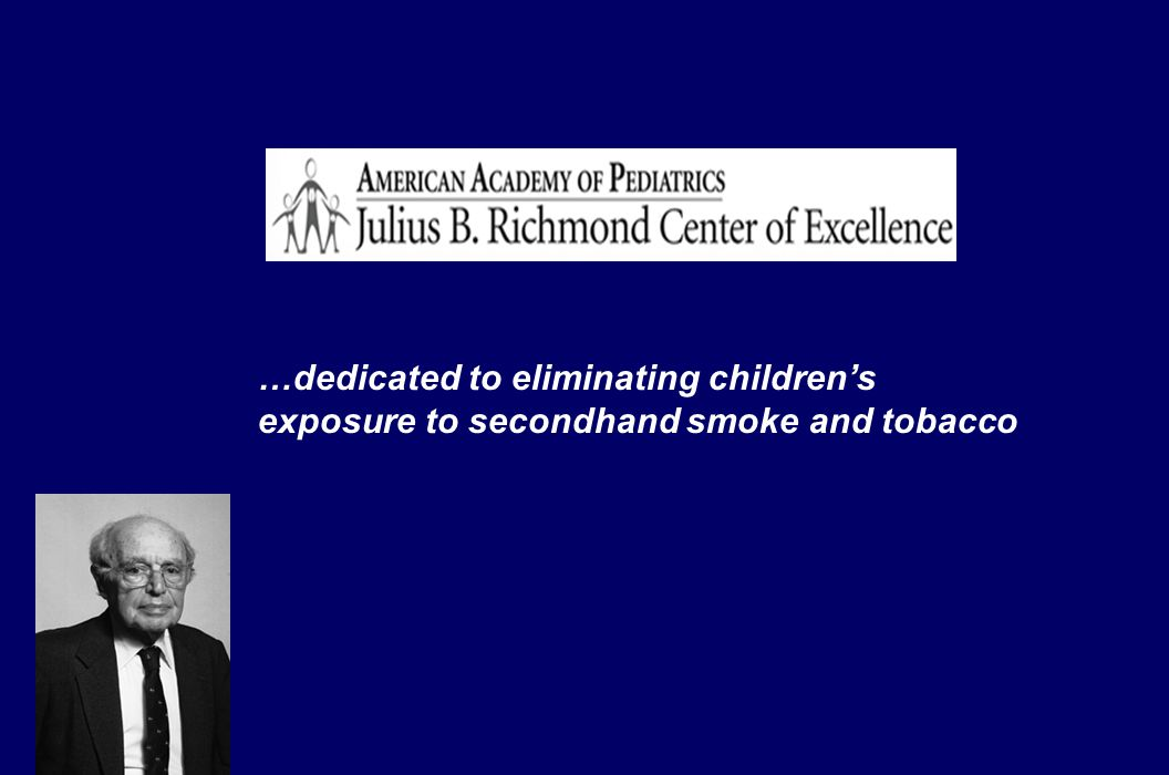 …dedicated to eliminating children's exposure to secondhand smoke and tobacco