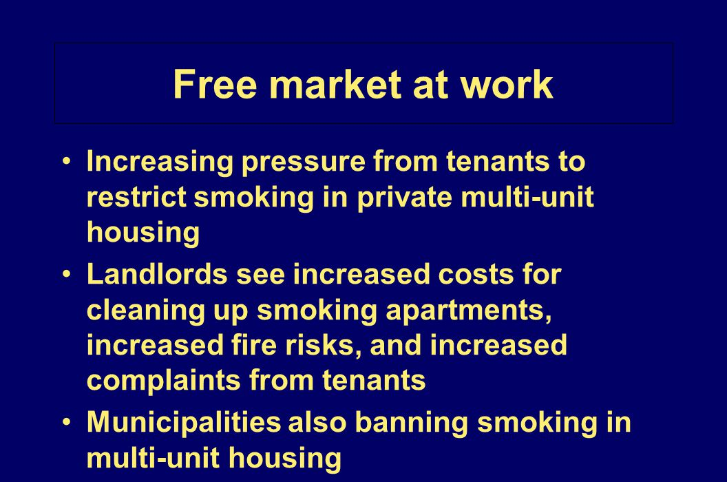 Free market at work Increasing pressure from tenants to restrict smoking in private multi-unit housing.