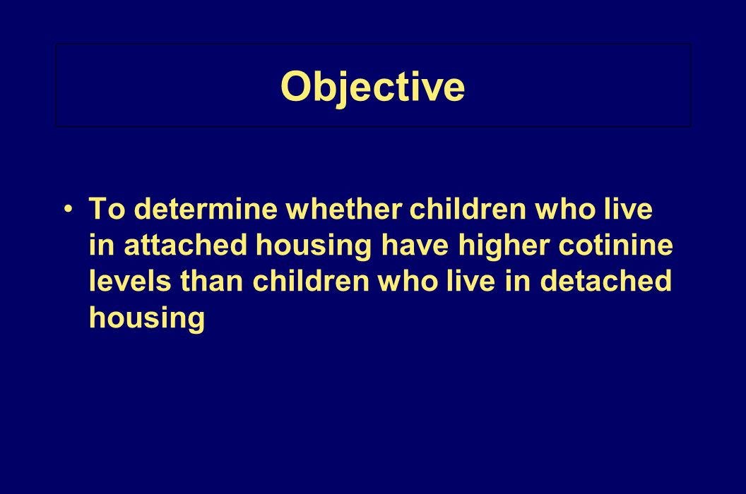 Objective To determine whether children who live in attached housing have higher cotinine levels than children who live in detached housing.