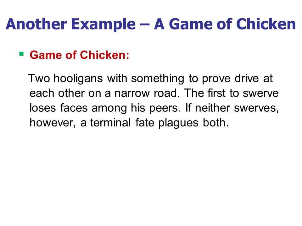 Game of Chicken Player One's decision Swerve Stay Swerve