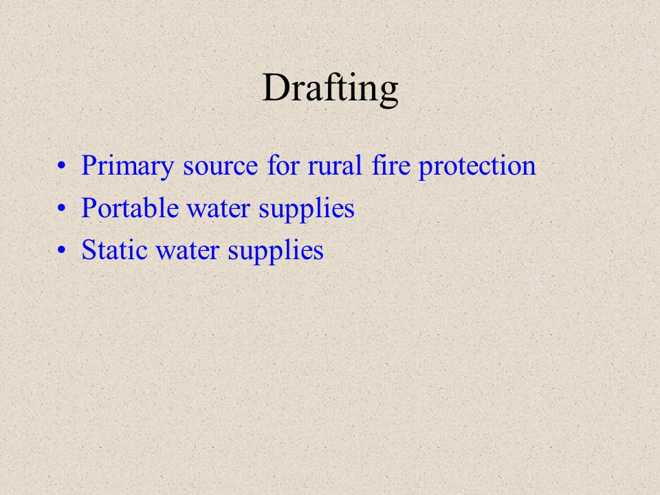 Drafting Primary source for rural fire protection