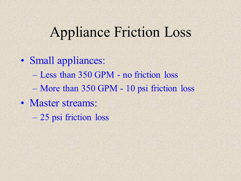Appliance Friction Loss